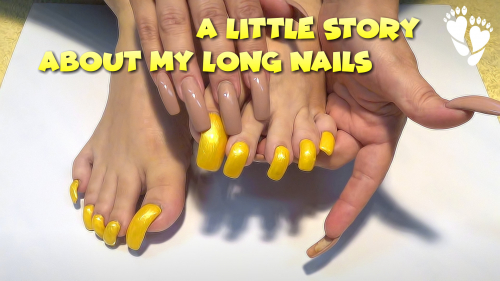 👩 A little story about my 💅 Long Nails
