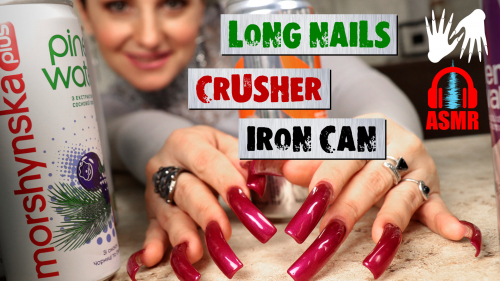 🔊 ASMR Crusher Iron CAN 😋 LONG NAILS