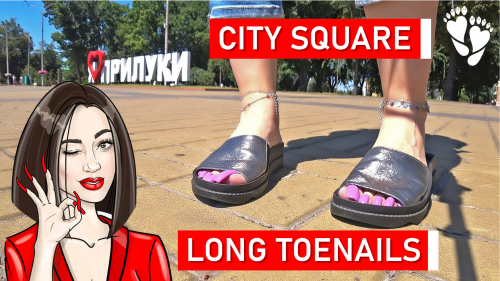 I shoot with action camera ?Town square * Long toenails * Ankle jewelry *